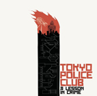 Tokyo%20Police%20Club%20A%20lesson%20in%20crime.jpg