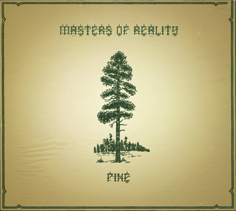 Masters of reality Pine