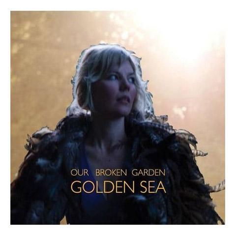 Our Broken Garden Golden Sea