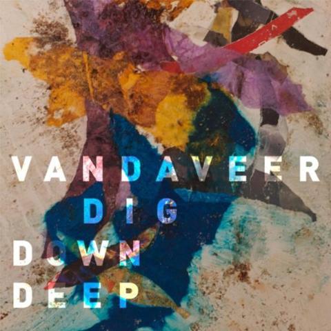 Vandaveer Dig Down Deep cover