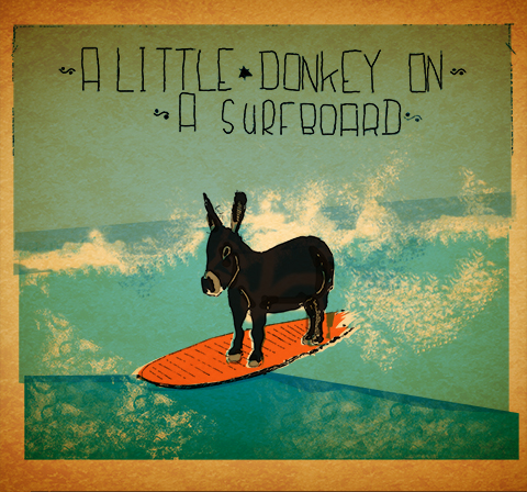 A Little Donkey On A Surfboard by Dickon Langdon