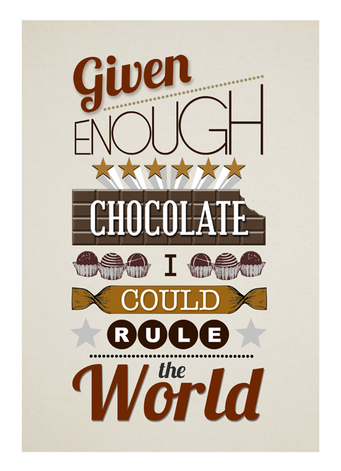 given enough chocolate i could rule the world by of life and lemons east end prints
