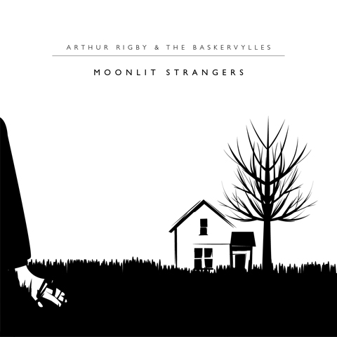 Arthur Rigby & The Baskervylles - Moonlit Strangers By Warren Clarke