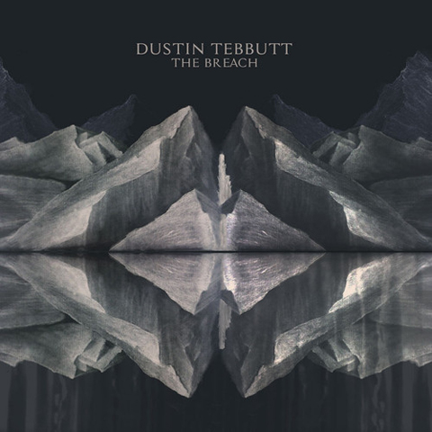 dustin-tebbutt-the-breach-ep-2013