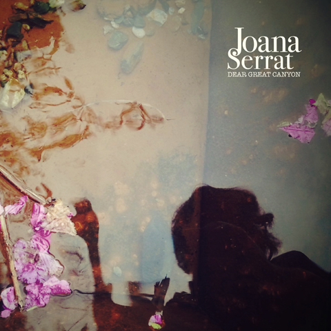 Joana Serrat Dear Great Canyon album cover