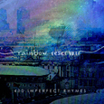 Rainbow Reservoir 400 imperfect rhymes thb